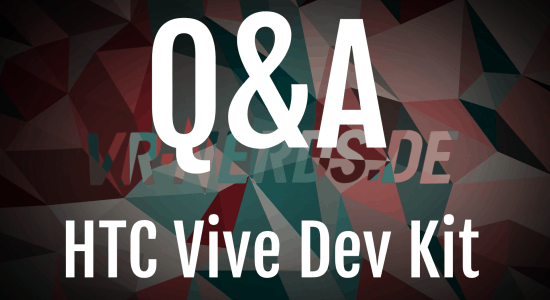 HTC Vive Dev Kit Q&A