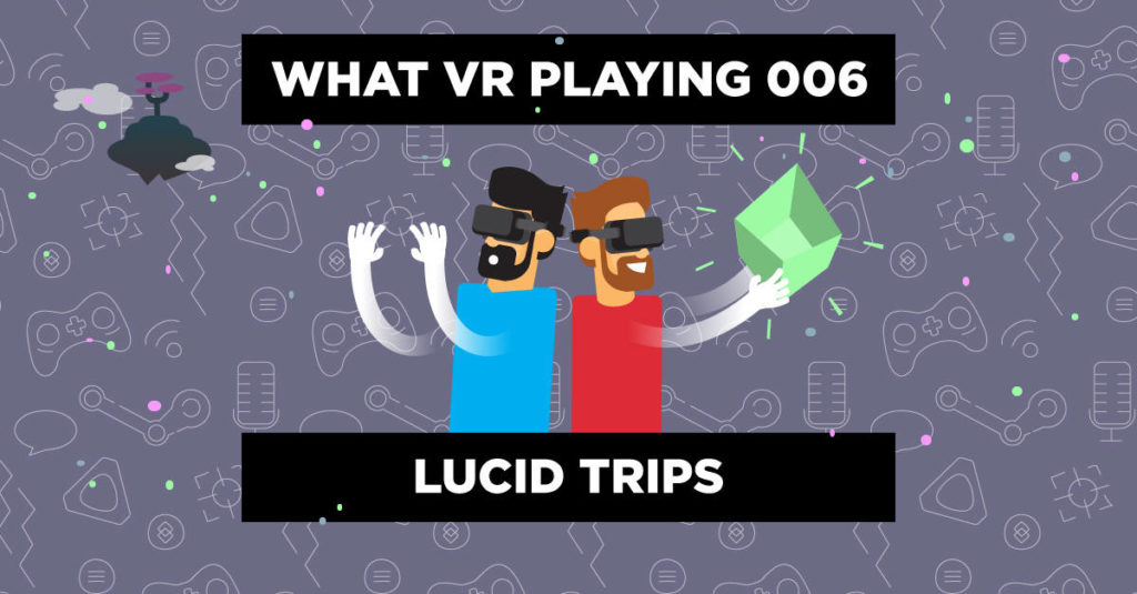 WHAT VR PLAYING Podcast - Folge 6