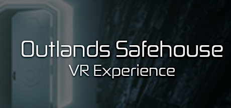 Outlands Safehouse VR Experience
