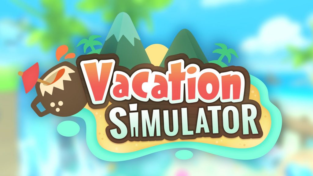 Vacation Simulator GDC 2018