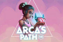 Arca's-Path-Oculus-Rift-HTC-Vive-PlayStation-VR-PSVR-Gear-VR